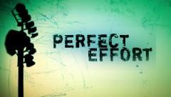 Perfect Effort