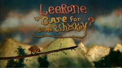 "Leerone ""Care For Some Whiskey"""