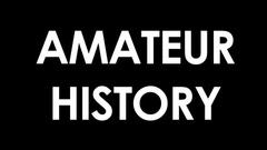 Amateur History