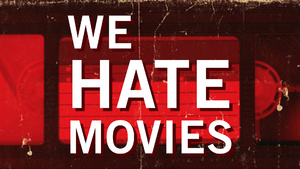 We Hate Movies
